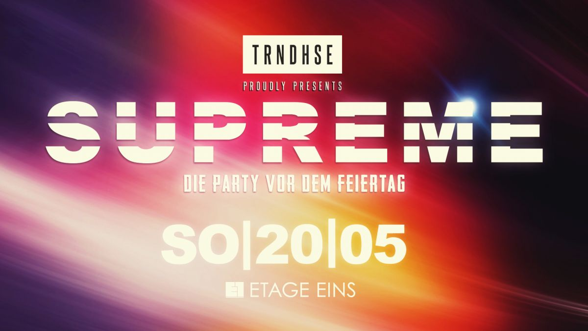 Supreme presented by Trendhouse
