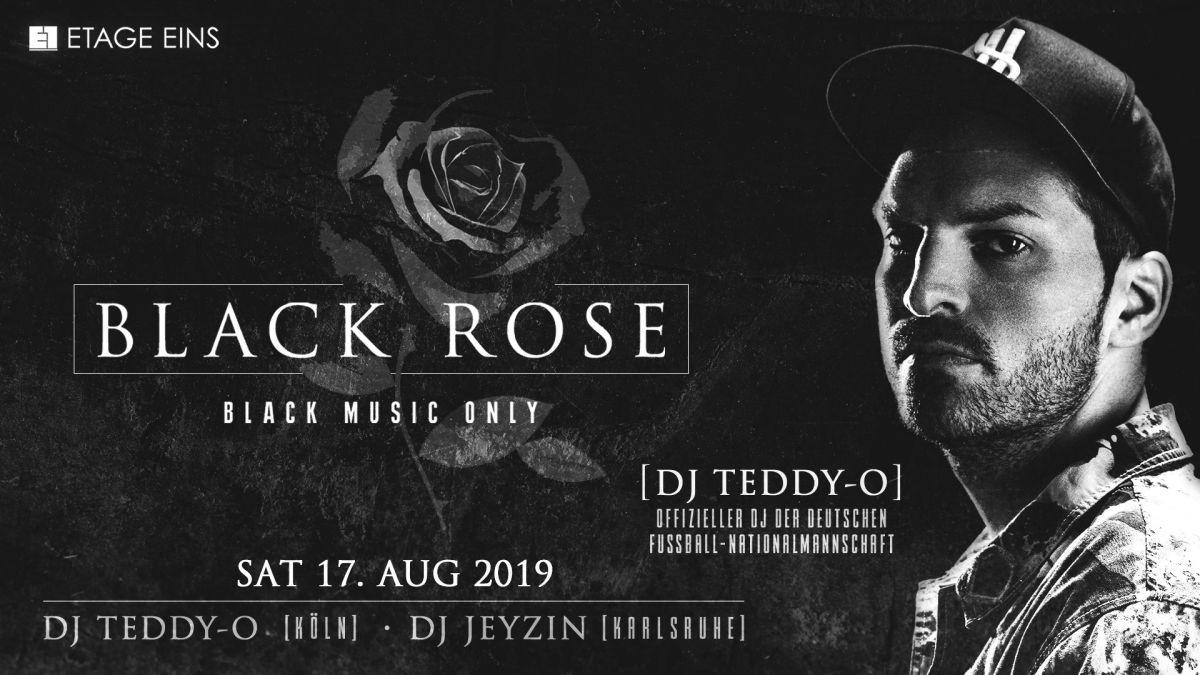 BLACK ROSE w/ DJ Teddy - O