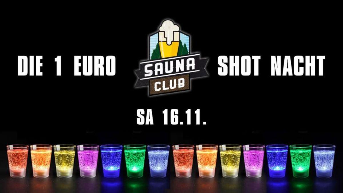 Die 1€ Shotnacht @Sauna Club