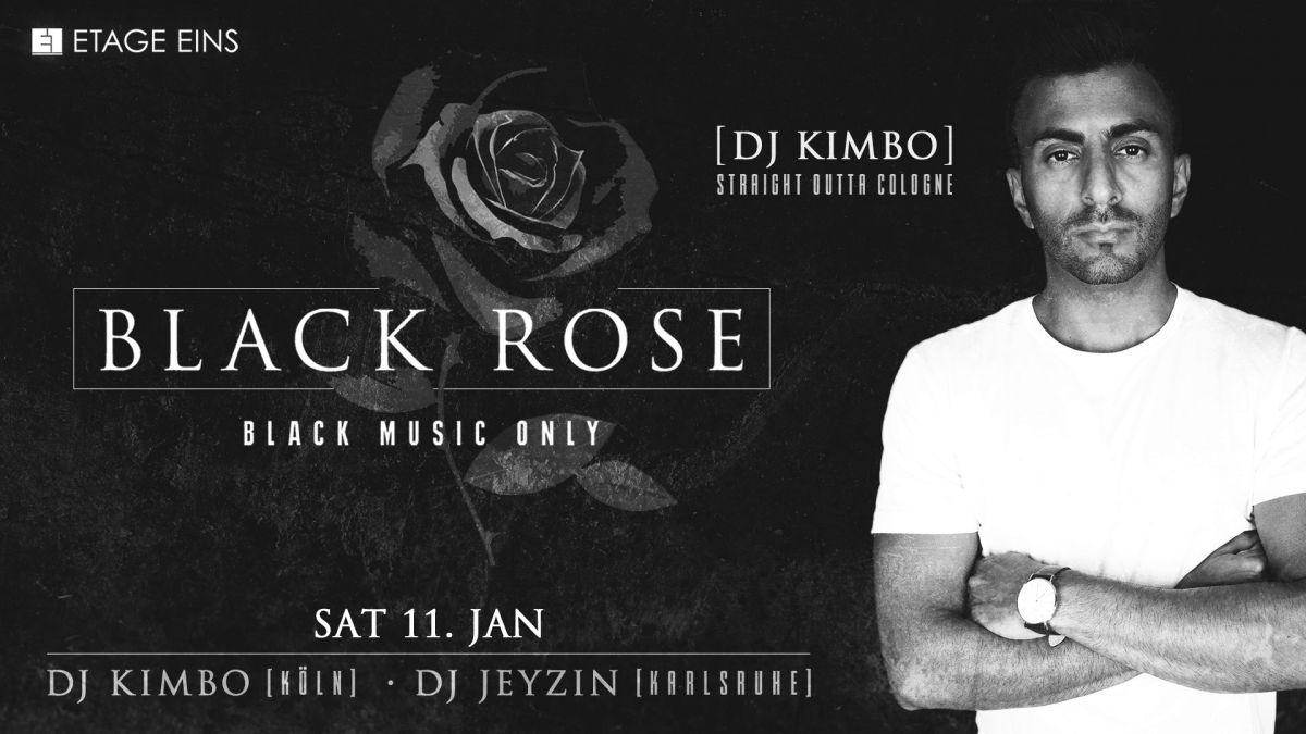 BLACK ROSE w/ DJ Kimbo