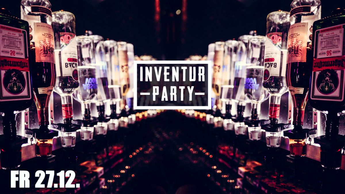 Inventur Party - alles muss raus!