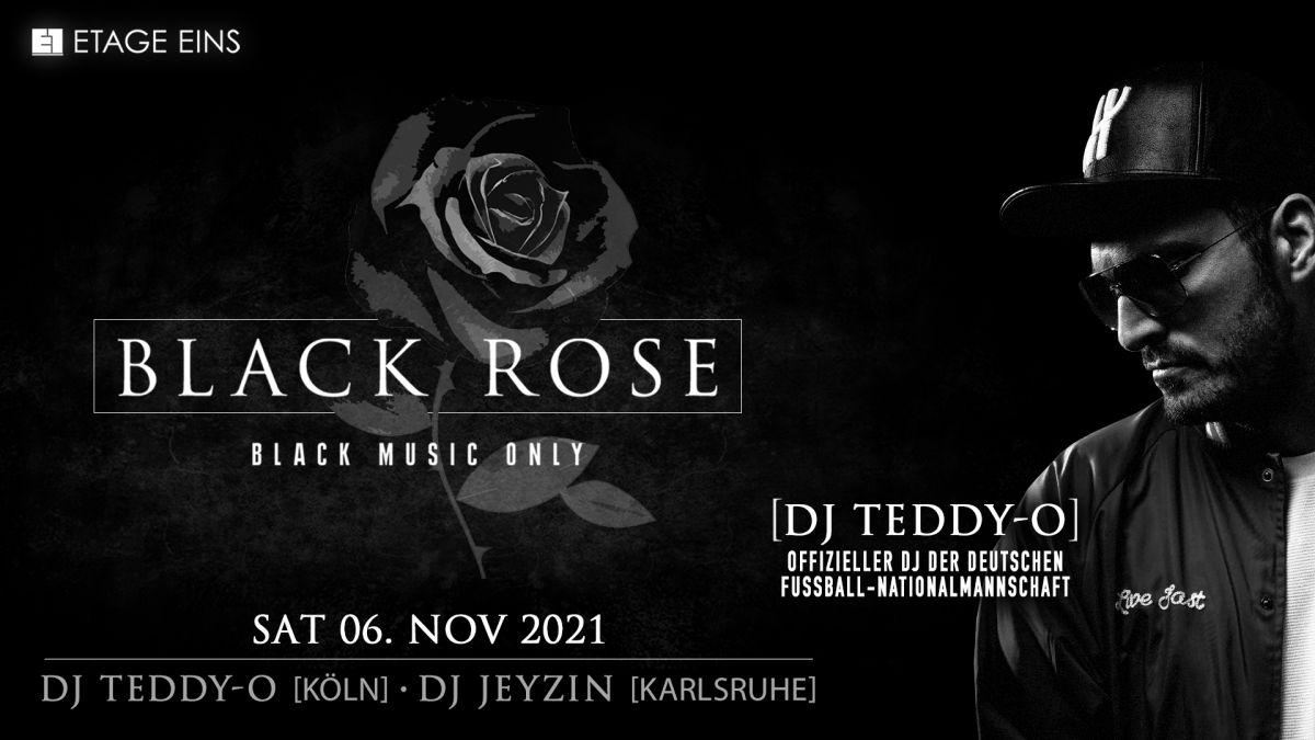 BLACK ROSE w/ DJ Teddy-O